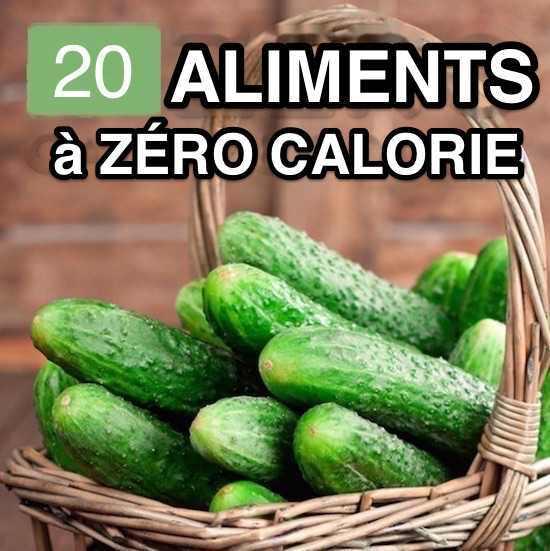 20 Aliments à ZERO Calorie