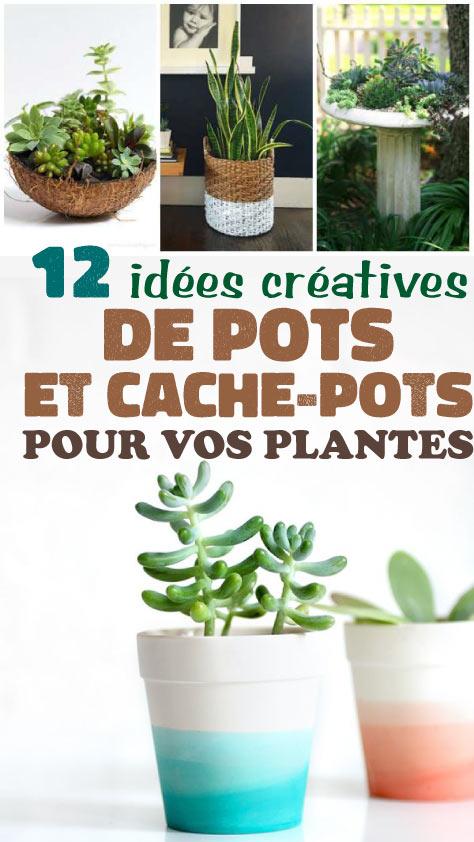 12 idées créatives de pots et cache-pots pour vos plantes