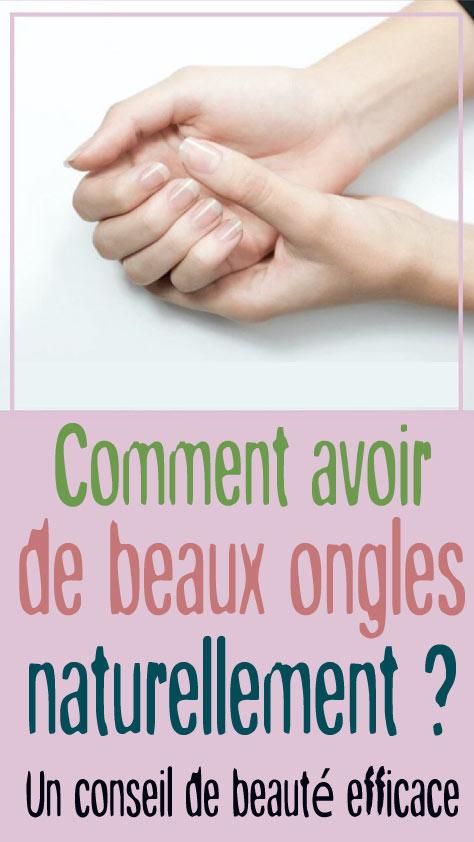 Comment avoir de beaux ongles naturellement ? Un conseil de beauté efficace
