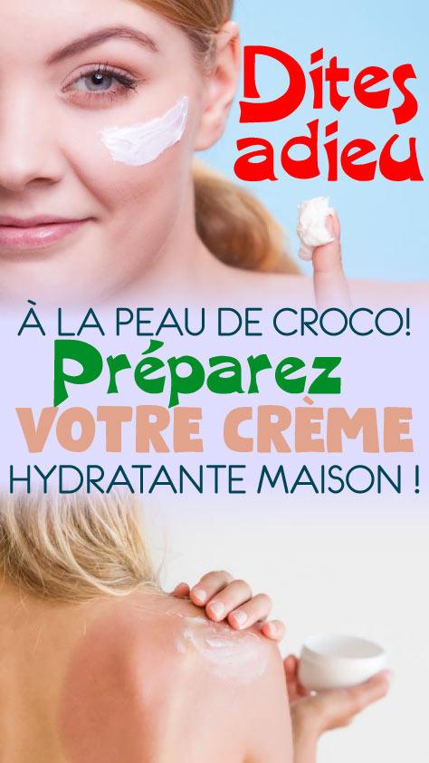 Dites adieu à la peau de croco! Préparez votre crème hydratante maison !