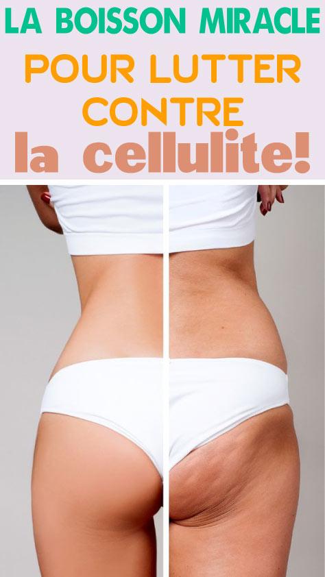 La boisson miracle pour lutter contre la cellulite!