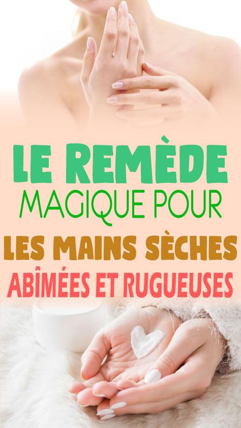 Le remède magique pour les mains sèches, abîmées et rugueuses
