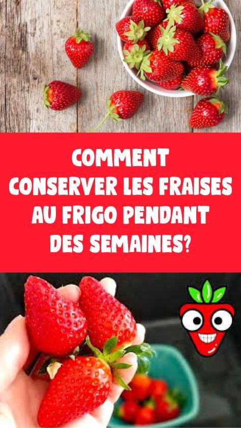 Comment conserver les fraises au frigo pendant des semaines?