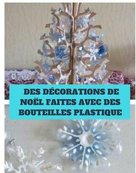 Des décorations de Noël faites avec des bouteilles en plastique